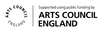 Supported by public funding from Arts Council England